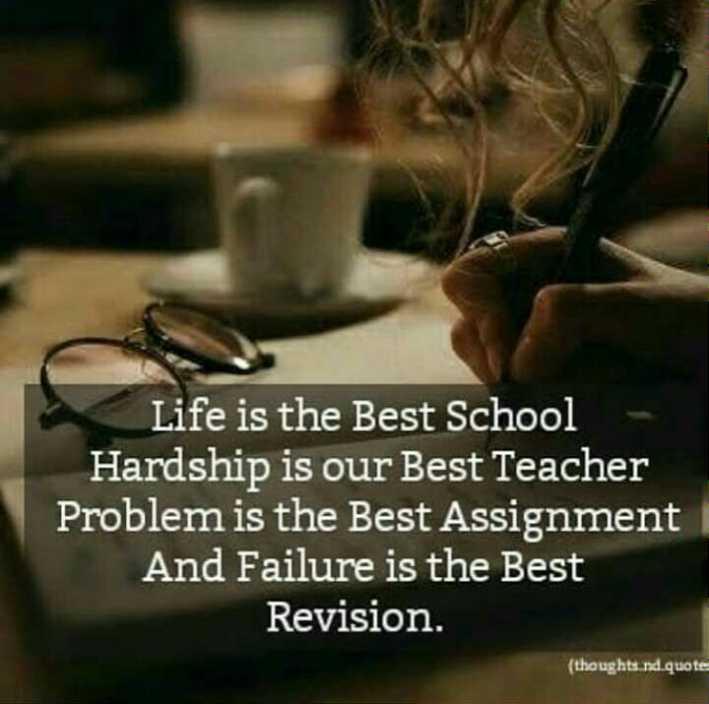 😏ఆటిట్యూడ్ స్టేటస్ - Life is the Best School Hardship is our Best Teacher Problem is the Best Assignment And Failure is the Best Revision . ( thoughts . nd quote - ShareChat