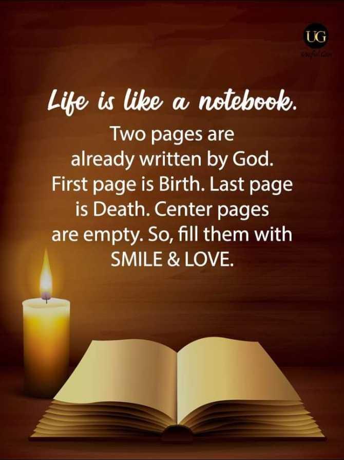😏ఆటిట్యూడ్ స్టేటస్ - UG Life is like a notebook . Two pages are already written by God . First page is Birth . Last page is Death . Center pages are empty . So , fill them with SMILE & LOVE . - ShareChat