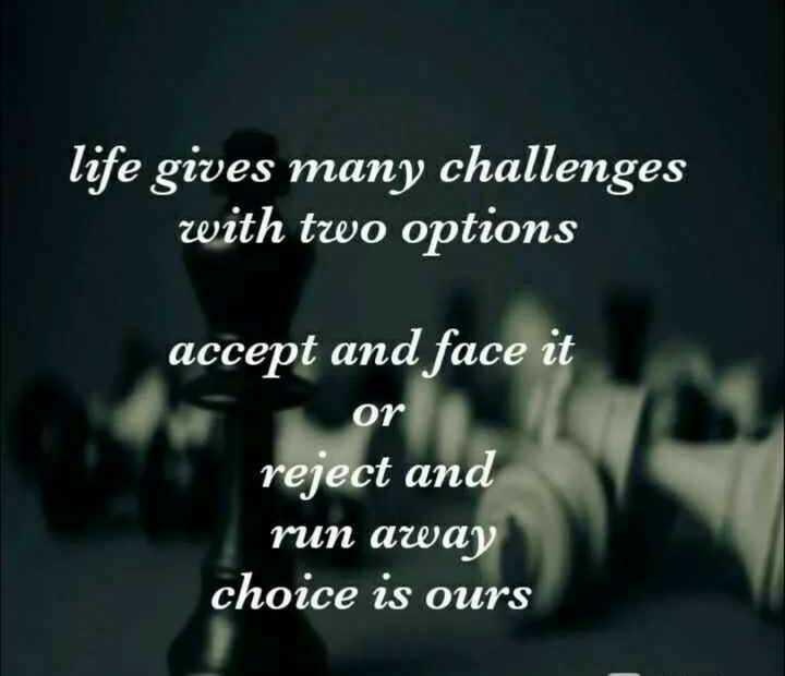 😏ఆటిట్యూడ్ స్టేటస్ - life gives many challenges with two options accept and face it or reject and run away choice is ours - ShareChat