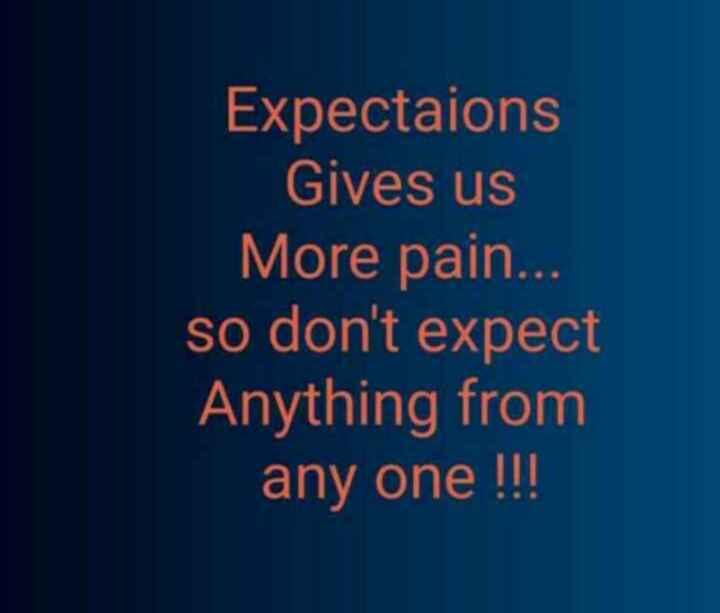 కోట్స్🌴👌✍️ - Expectaions Gives us More pain . . . so don ' t expect Anything from any one ! ! ! - ShareChat