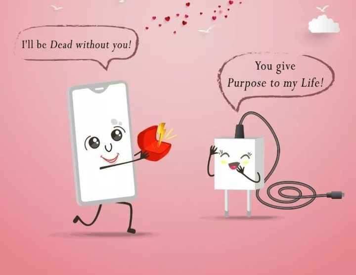📱చార్జర్ డే - I ' ll be Dead without you ! You give Purpose to my Life ! - ShareChat