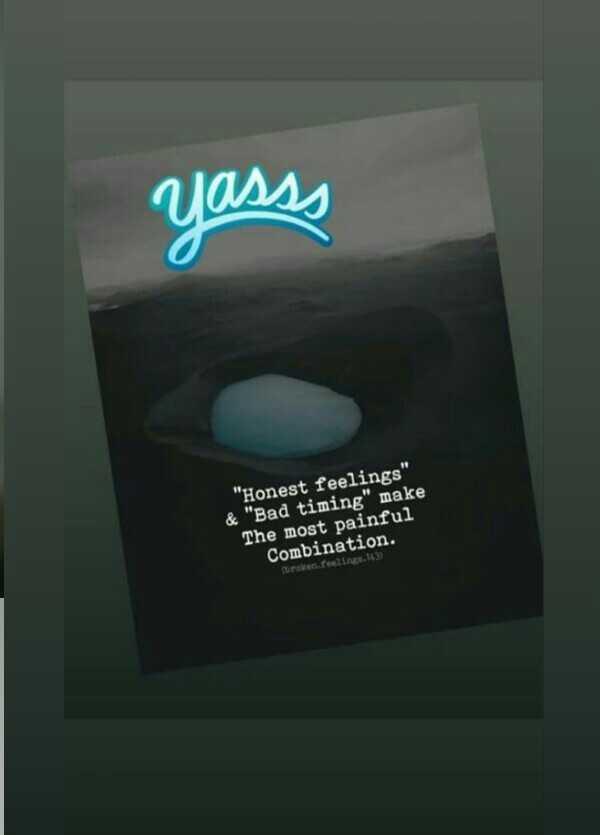 🧑జీ హీరోస్ - Yasss Honest feelings & Bad timing make The most painful Combination . broke n . 1633 - ShareChat