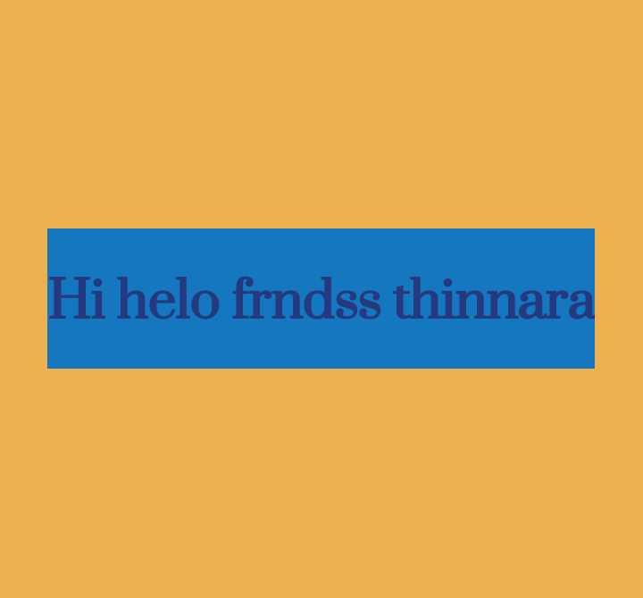 🍲తిన్నావా - Hi helo frndss thinnara - ShareChat