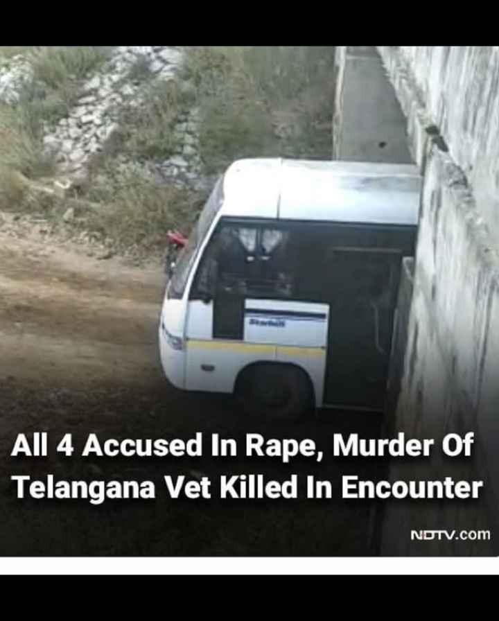 🔫దిశా నిందితుల ఎన్కౌంటర్ - All 4 Accused In Rape , Murder Of Telangana Vet Killed In Encounter NDTV . com - ShareChat