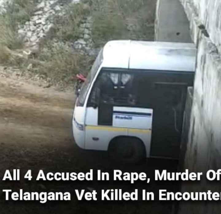 🔫దిశా నిందితుల ఎన్కౌంటర్ - All 4 Accused In Rape , Murder of Telangana Vet Killed In Encounte - ShareChat