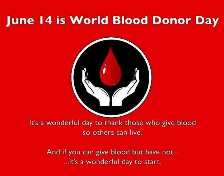 ప్రపంచ రక్త దాతల దినోత్సవం - June 14 is World Blood Donor Day It ' s a wonderful day to thank those who give blood so others can live . And if you can give blood but have not . . . . . . it ' s a wonderful day to start . - ShareChat