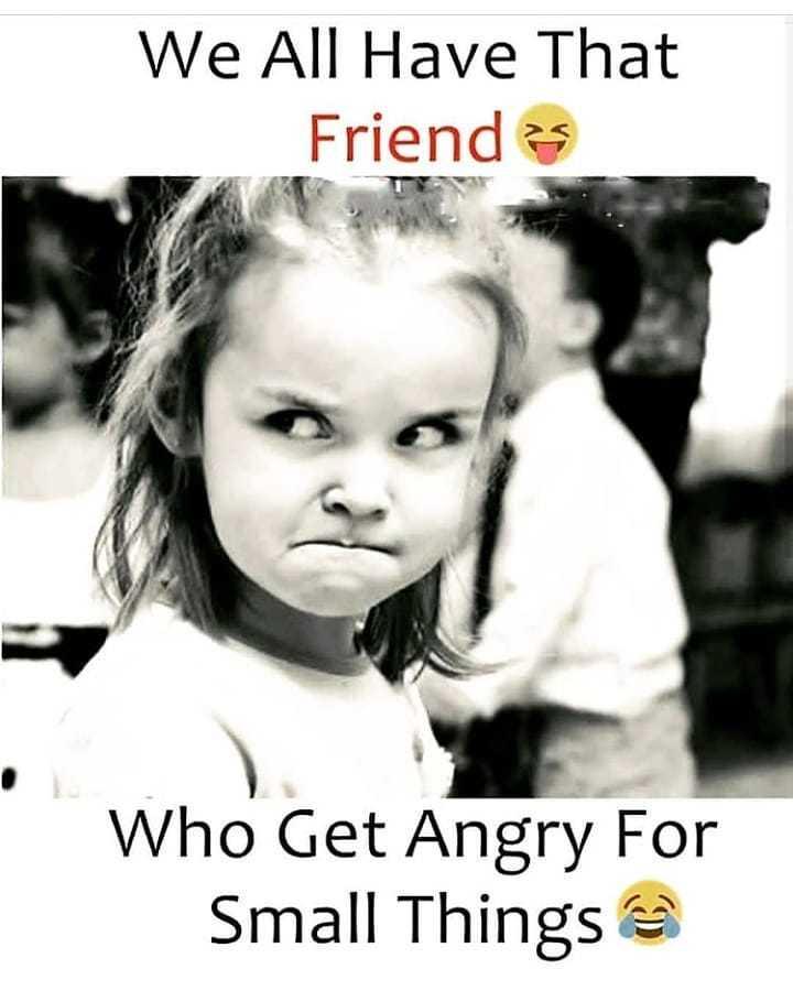 బ్యాక్ బెంచర్ - We All Have That Friends Who Get Angry For Small Things - ShareChat