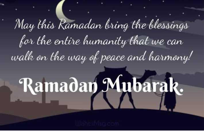 రంజాన్ శుభాకాంక్షలు - May this Ramadan bring the blessings for the entire humanity that we can walk on the way of peace and harmony ! Ramadan Mubarak . Wishes Misa . com - ShareChat
