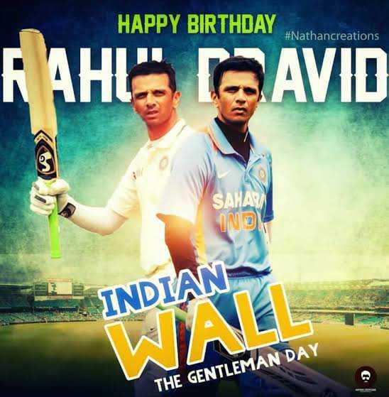 🎂రాహుల్ ద్రావిడ్ పుట్టినరోజు🎁🎉 - HAPPY BIRTHDAY # Nathancreations RA CAVID SAHAY IND INDIAN THE GENTLEMAN DAY - ShareChat