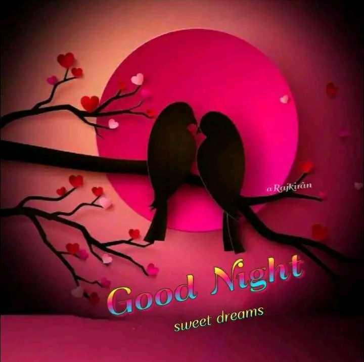 😴శుభరాత్రి - a Rajkiran Good Night sweet dreams - ShareChat