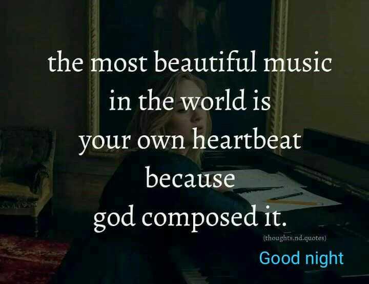 😴శుభరాత్రి - the most beautiful music in the world is your own heartbeat because god composed it . ( thoughts . nd . quotes ) Good night - ShareChat