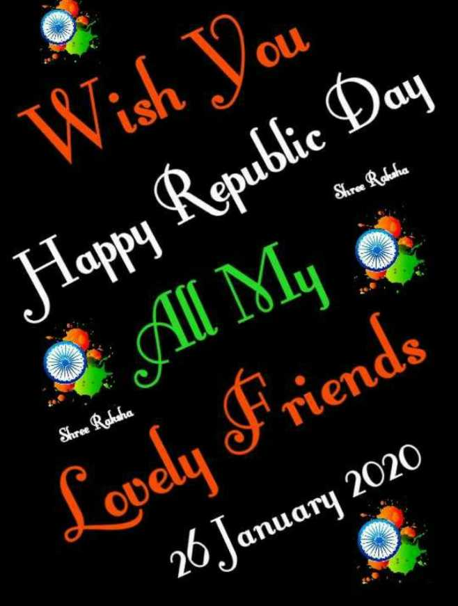 🙏శుభాకాంక్షలు - Wish You Shree Raksha Happy Republic Day Al Myo Lovely Friends Shree Raksha anuary 26 January 2020 - ShareChat