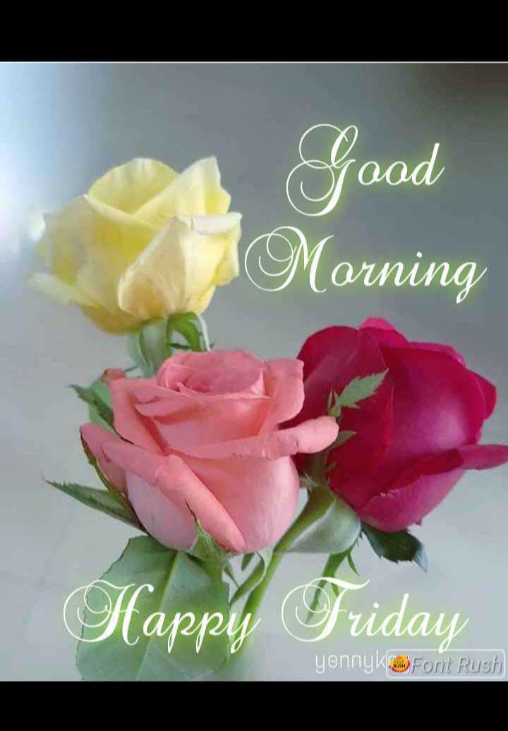🌅శుభోదయం - . Good Morning Happy Friday yenny krat ) Font Rush - ShareChat