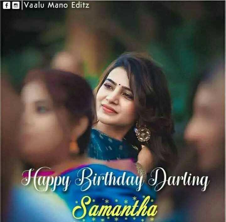 🎂సమంత పుట్టినరోజు🎁🎉 - 6 Vaalu Mano Editz Happy Birthday Darling Samantha - ShareChat
