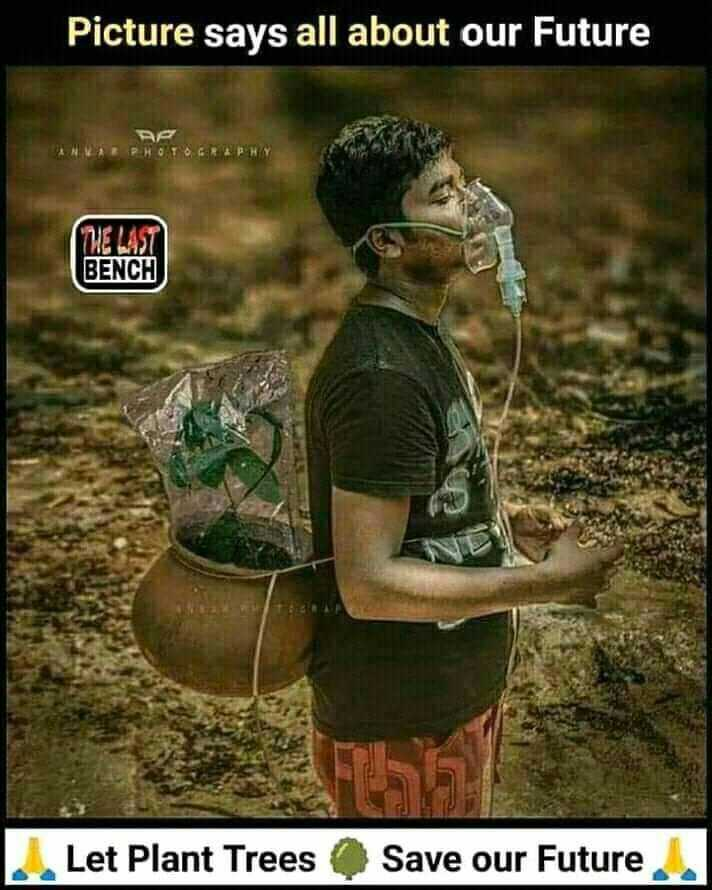 సేవ్ ట్రీస్🙏🙏 - Picture says all about our Future THE LAST BENCH Let Plant Trees Save our Future - ShareChat