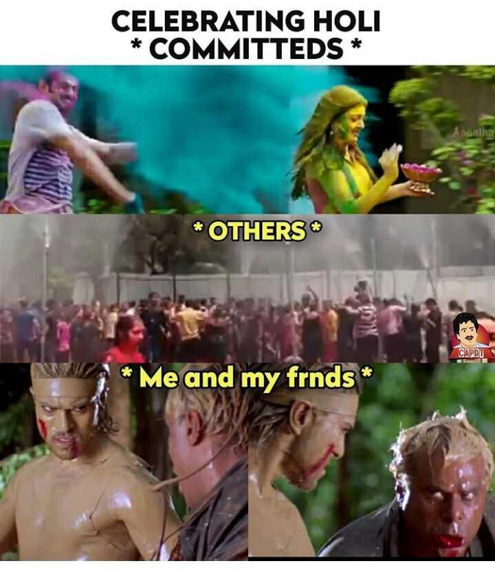 😄హోలీ జోక్స్ - CELEBRATING HOLI * COMMITTEDS * * OTHERS CAPIT * Me and my frnds * * - ShareChat