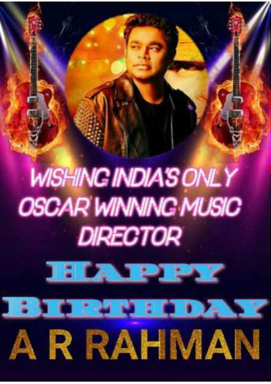 🎁ಎ.ಆರ್.ರಹಮಾನ್ ಹುಟ್ಟು ಹಬ್ಬ - WISHING INDIA ' S ONLY OSCAR WINNING MUSIC DIRECTOR HAPPY BIRTHDAY AR RAHMAN - ShareChat