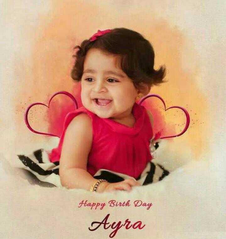🎂ಐರಾ ಹುಟ್ಟುಹಬ್ಬ - Happy Birth Day Ayra - ShareChat