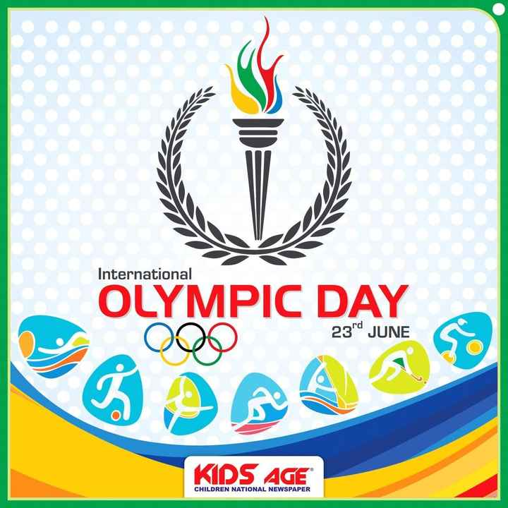 🏅ಒಲಂಪಿಕ್ ದಿನ - International OLYMPIC DAY 23rd JUNE KIPS AGE CHILDREN NATIONAL NEWSPAPER - ShareChat
