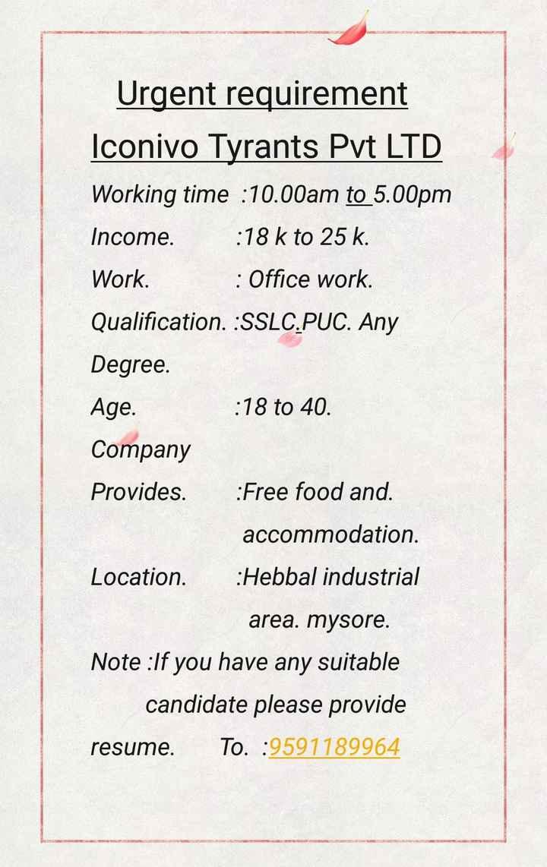 🤳 ಕ್ಯಾಮೆರಾ ಎಫೆಕ್ಟ್ಸ್ - Urgent requirement Iconivo Tyrants Pvt LTD Working time : 10 . 00am to 5 . 00pm Income . : 18k to 25 k . Work . : Office work . Qualification . : SSLC . PUC . Any Degree . Age . : 18 to 40 . Company Provides . : Free food and . accommodation . Location . : Hebbal industrial area . mysore . Note : If you have any suitable candidate please provide resume . To . : 9591189964 - ShareChat