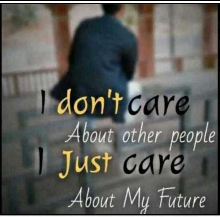 🤔 ನನ್ನ ಪ್ರಕಾರ - I don ' t care About other people | Just care About My Future - ShareChat
