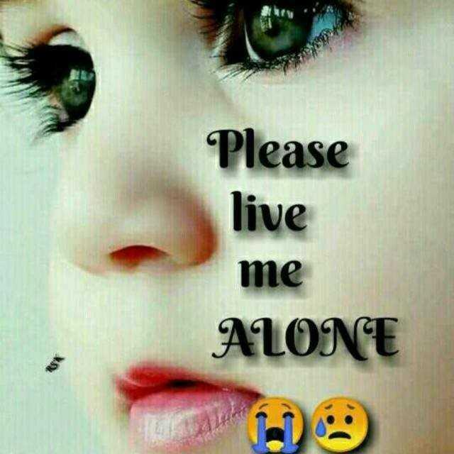 ನನ್ನ ಪ್ರೋಪೈಲ್ - Please live me ALONE - ShareChat