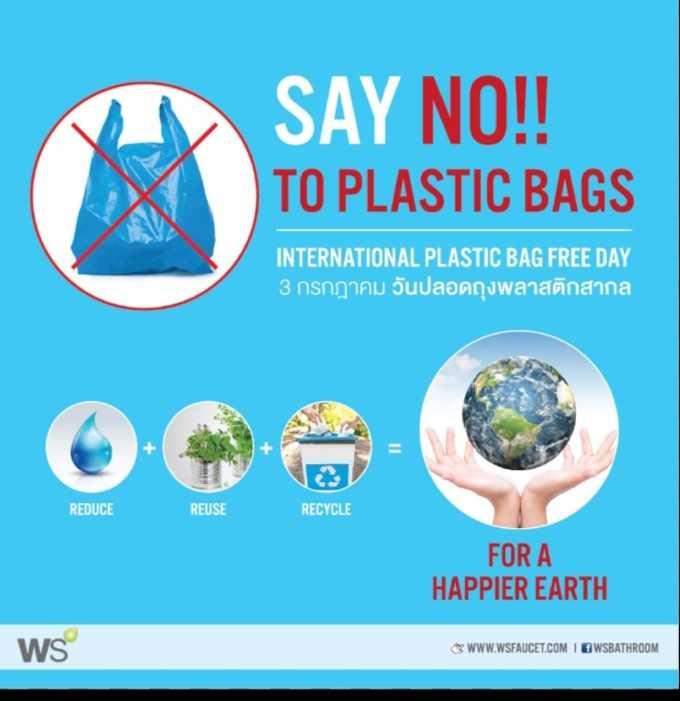 ♳ ಪ್ಲಾಸ್ಟಿಕ್ ಬ್ಯಾಗ್ ಮುಕ್ತ ದಿನ - SAY NO ! ! TO PLASTIC BAGS INTERNATIONAL PLASTIC BAG FREE DAY 3 กรกฎาคม วันปลอดถุงพลาสติกสากล REDUCE REUSE RECYCLE FOR A HAPPIER EARTH WS WWW . WSFAUCET . COM I WSBATHROOM - ShareChat