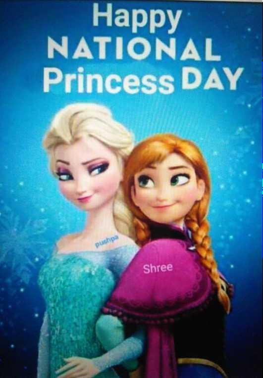 👸 ರಾಜಕುಮಾರಿ ದಿನ - Happy NATIONAL Princess DAY Shree - ShareChat