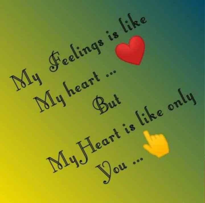 💓ಲವ್ ಸ್ಟೇಟಸ್ - My Feelings is like My heart . . . But My Heart is like only Dou . . . - ShareChat