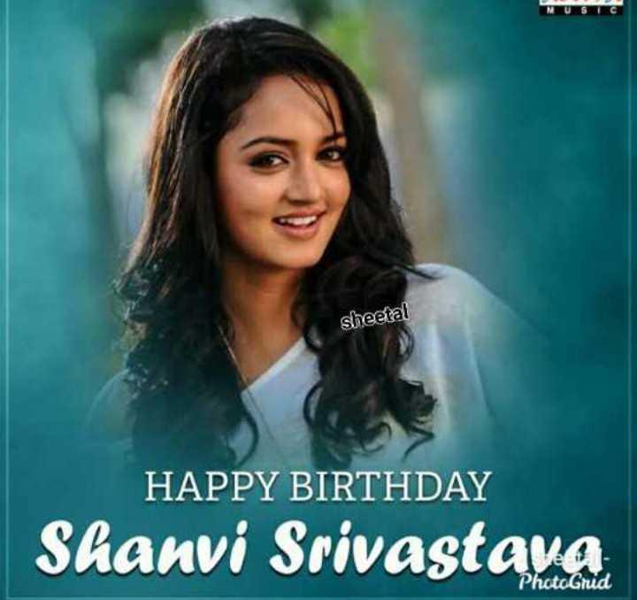 🎂ಶಾನ್ವಿ ಶ್ರೀವಾಸ್ತವ ಹುಟ್ಟುಹಬ್ಬ - MUST sheetal HAPPY BIRTHDAY Shanvi Srivastava PhotoGrud - ShareChat