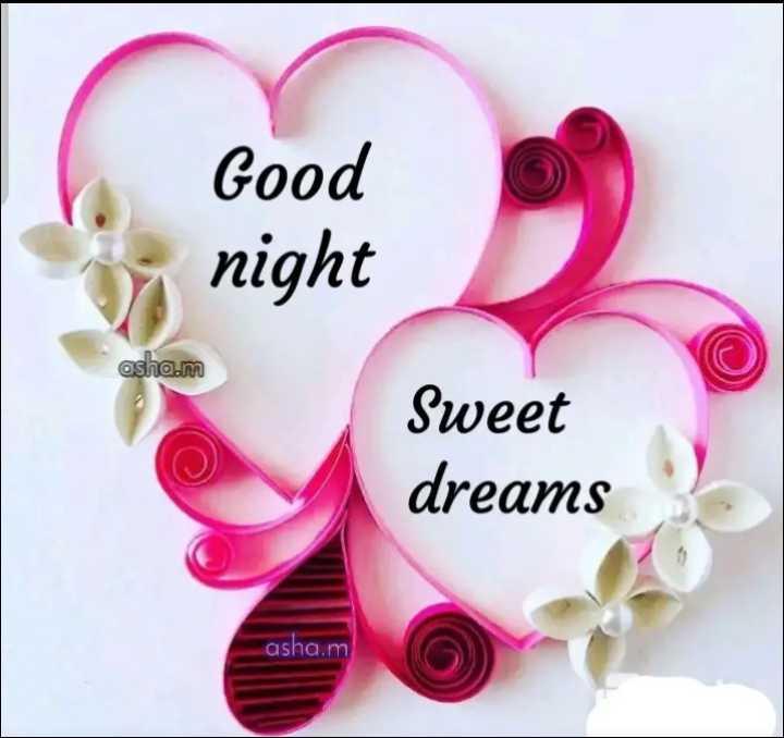 🌃ಶುಭರಾತ್ರಿ - Good night asha . m Sweet dreams asha . m - ShareChat
