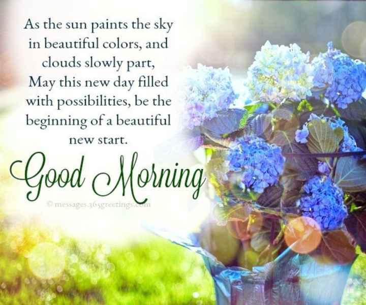 🌅ಶುಭೋದಯ - As the sun paints the sky in beautiful colors , and clouds slowly part , May this new day filled with possibilities , be the beginning of a beautiful new start . Good Morning messages 36sgreetings - ShareChat