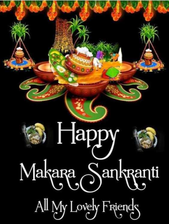 📱ಸಂಕ್ರಾಂತಿ ಹಬ್ಬದ ಸ್ಟೇಟಸ್ - Happy Makare . Sankganti All My Lovely Friends - ShareChat