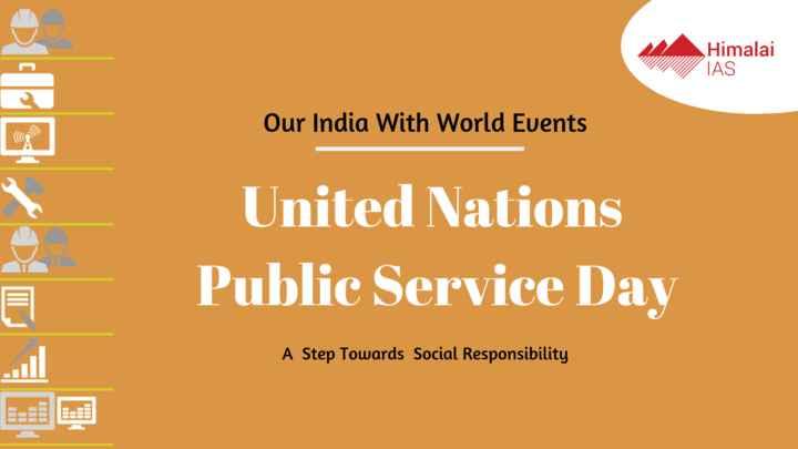 🙏 ಸಾರ್ವಜನಿಕ ಸೇವಾ ದಿನ - Himalai TAS Our India With World Events United Nations Public Service Day A Step Towards Social Responsibility - ShareChat