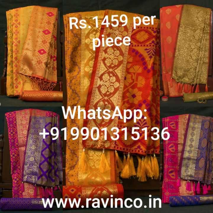 👸 ಸೀರೆ ಡಿಸೈನ್ಸ - do we Rs . 1459 per piece DIESE SALA WhatsApp : + 919901315136 GOR 19 on WWW . ravinco . in - ShareChat