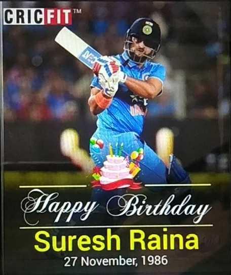🏏ಸುರೇಶ್ ರೈನ ಹುಟ್ಟು ಹಬ್ಬ - CRIC FIT™ Happy Birthday Suresh Raina 27 November , 1986 - ShareChat