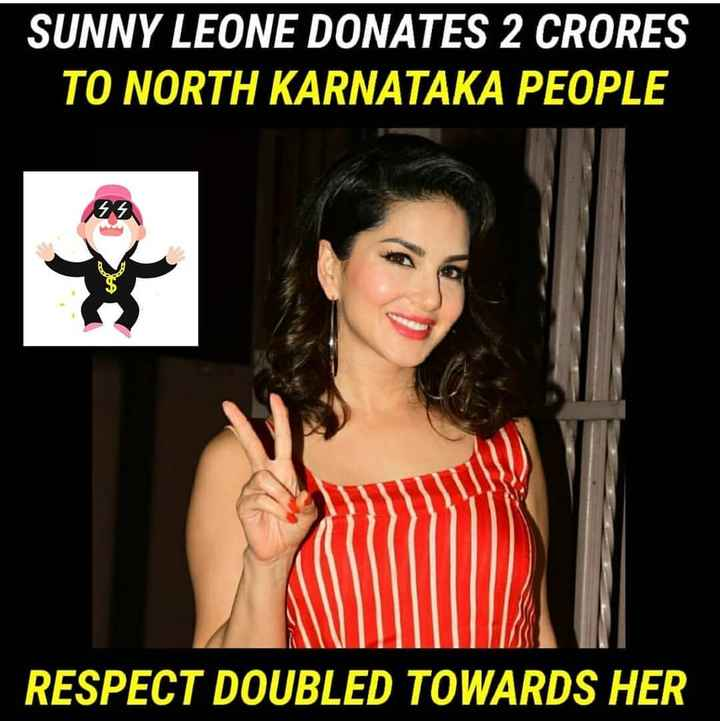 👩ಹೆಣ್ಣಿನ ಮಹತ್ವ - SUNNY LEONE DONATES 2 CRORES TO NORTH KARNATAKA PEOPLE RESPECT DOUBLED TOWARDS HER - ShareChat