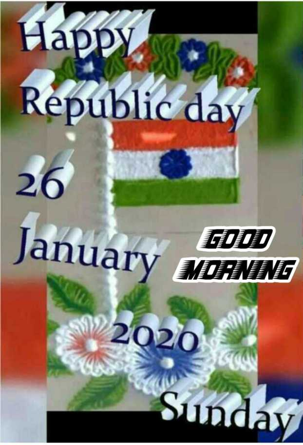 🌞 ഗുഡ് മോണിംഗ് - Happy Republic day 26 January MORNING 19 2020 Sunday ) - ShareChat