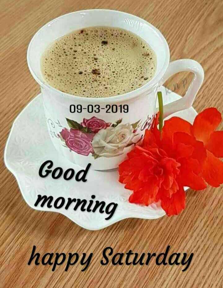🌞 ഗുഡ് മോണിംഗ് - 09 - 03 - 2019 Good morning happy Saturday - ShareChat
