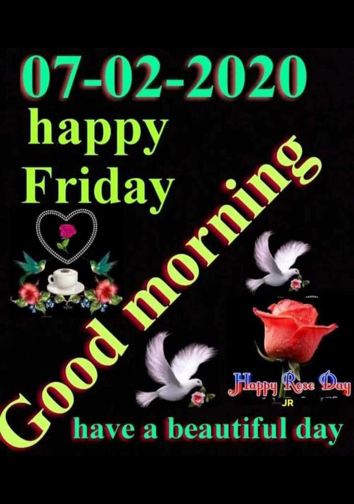 🌞 ഗുഡ് മോണിംഗ് - 07 - 02 - 2020 happy Friday Tabby rose au JR C have a beautiful day Good morning - ShareChat