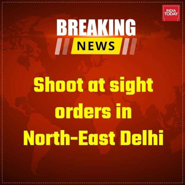 🇮🇳 ദേശീയ പൗരത്വ ബില്ല് - INDIA TODAY BREAKING NEWS Shoot at sight orders in North - East Delhi - ShareChat