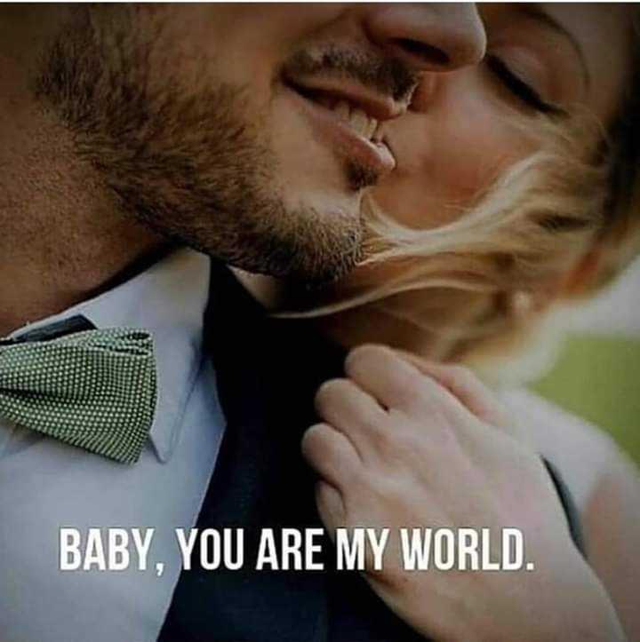 💌 പ്രണയം - BABY , YOU ARE MY WORLD . - ShareChat