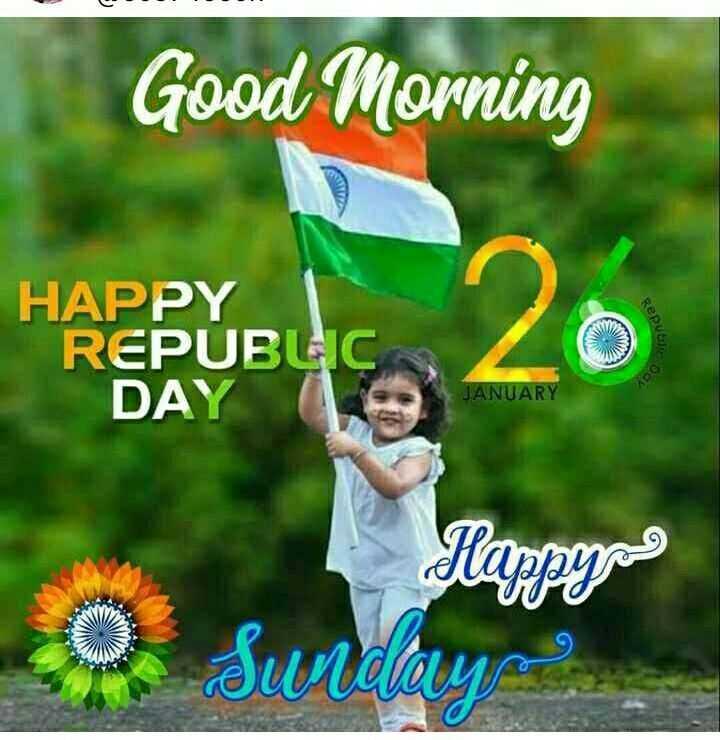 🇮🇳 റിപ്പബ്ലിക് ദിനാശംസകൾ - Good Morning HAPPY REPUBLIC DAY JANUARY ാ Surdays - ShareChat
