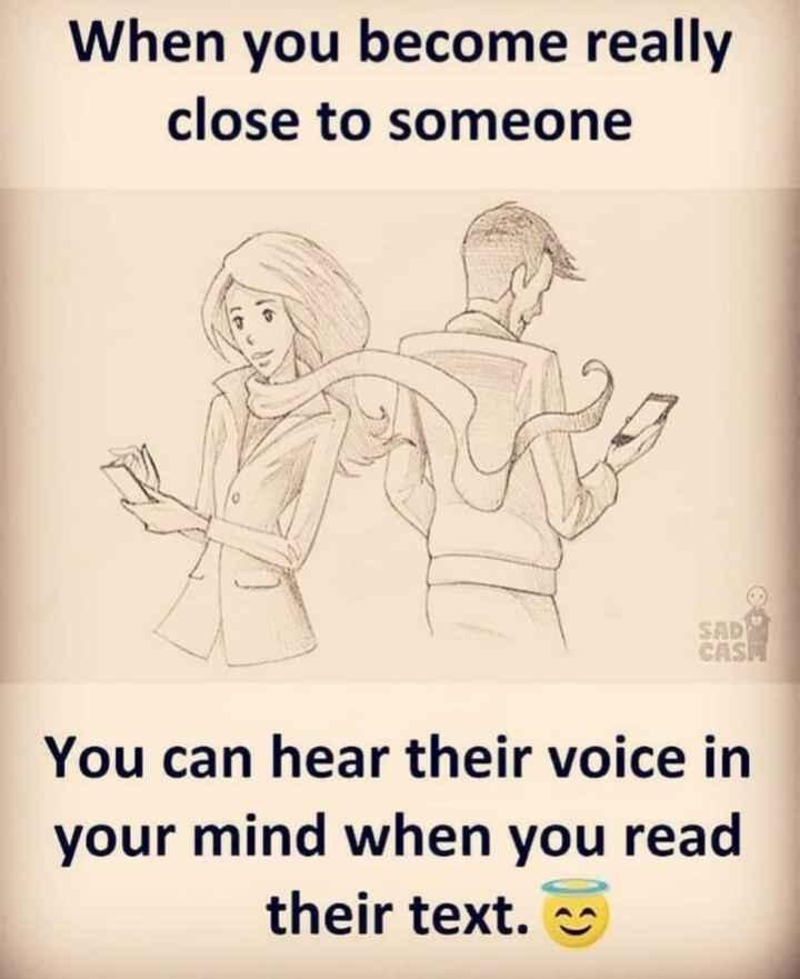 💑 സ്നേഹം - When you become really close to someone SAD CASH You can hear their voice in your mind when you read their text . - ShareChat