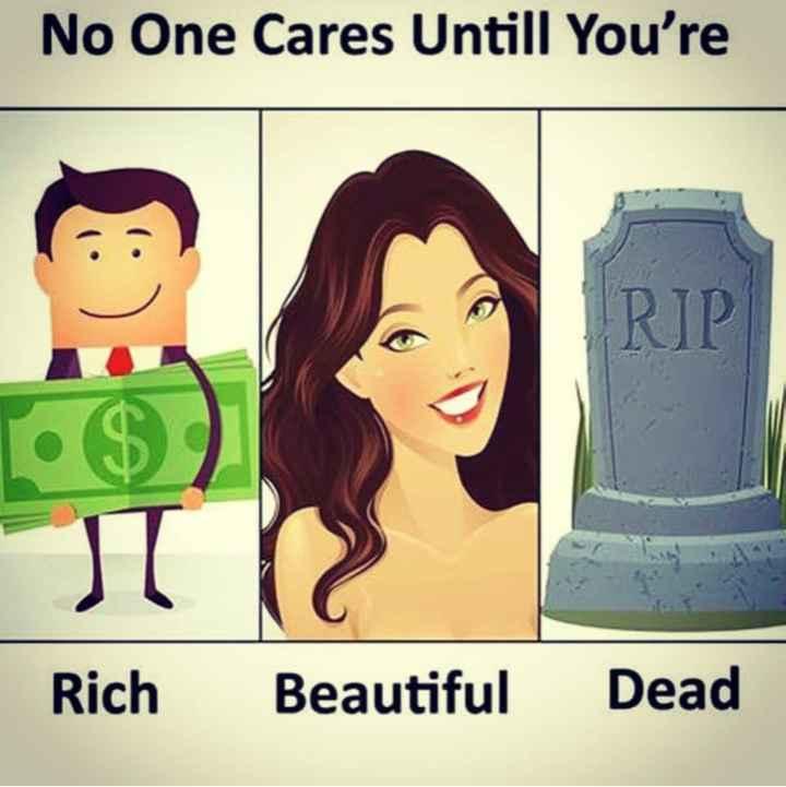 💑 സ്നേഹം - No One Cares Untill You ' re RIP Rich Beautiful Dead - ShareChat