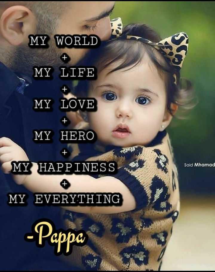 👨👧पापा की परी - MY WORLD MY WORLD MY LIFE MY LOVE MY HERO MY HAPPINESS Said Mhamad MY EVERYTHING - Peppa - ShareChat