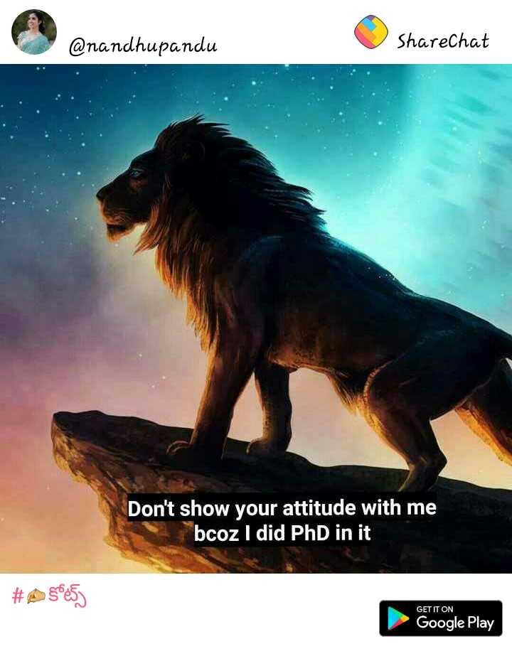 👩🎓టీచర్-స్టూడెంట్ జోక్స్ - @ nandhupandu ShareChat Don ' t show your attitude with me bcoz I did PhD in it # 5053 GET IT ON Google Play - ShareChat