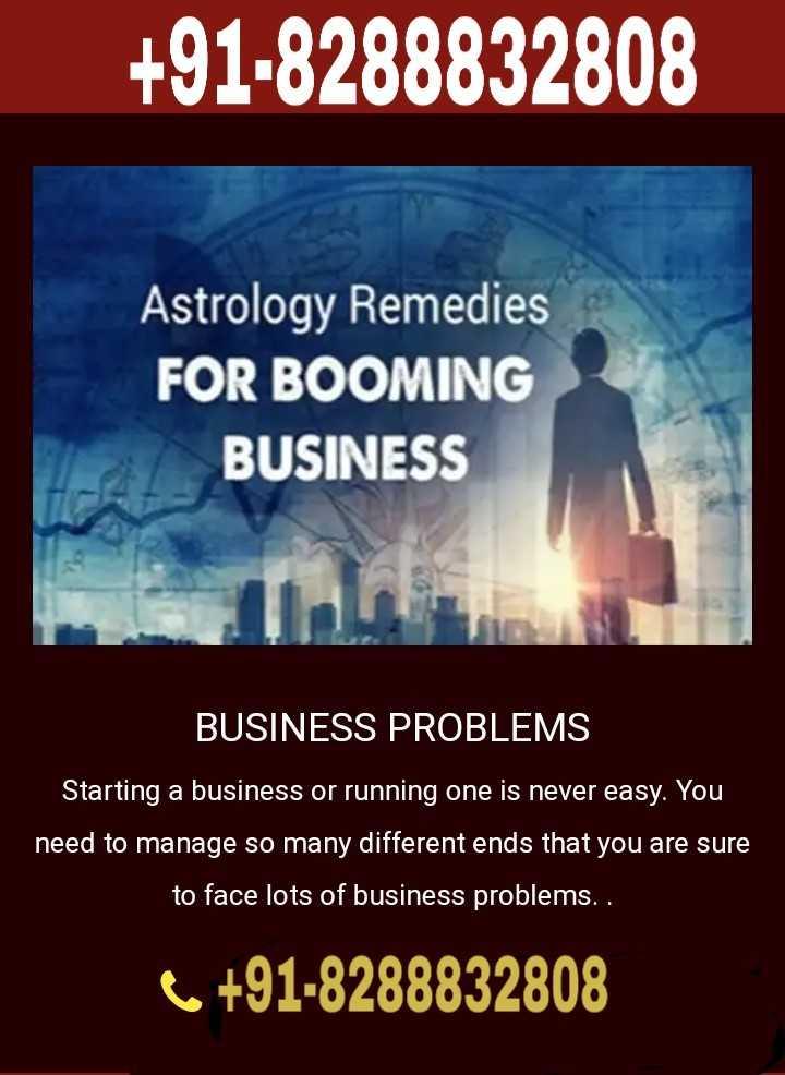 👨👩👧👦  ਪਰਿਵਾਰ - + 91 - 8288832808 Astrology Remedies FOR BOOMING BUSINESS BUSINESS PROBLEMS Starting a business or running one is never easy . You need to manage so many different ends that you are sure to face lots of business problems . 6 + 91 - 8288832808 - ShareChat