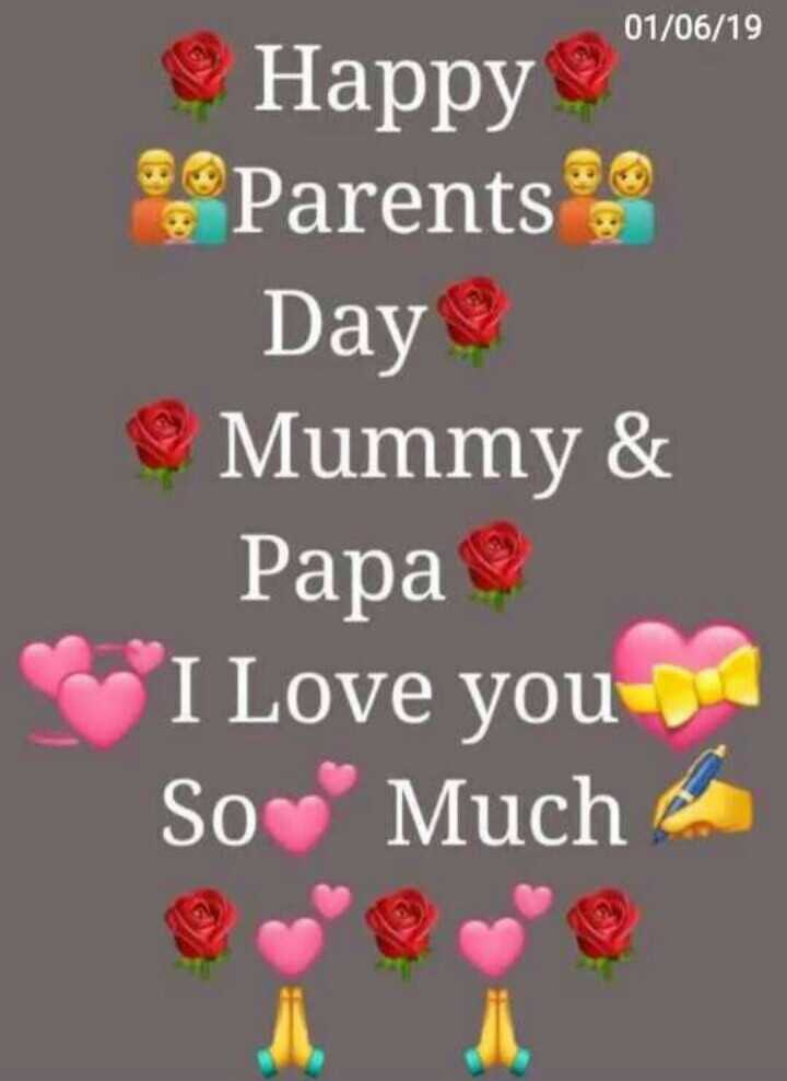 👨‍👩‍👦‍👦 happy international parents day 👨‍👩‍👦‍👦 - 01 / 06 / 19 Happy * Parents Day Mummy & Papa I Love you So Much - ShareChat