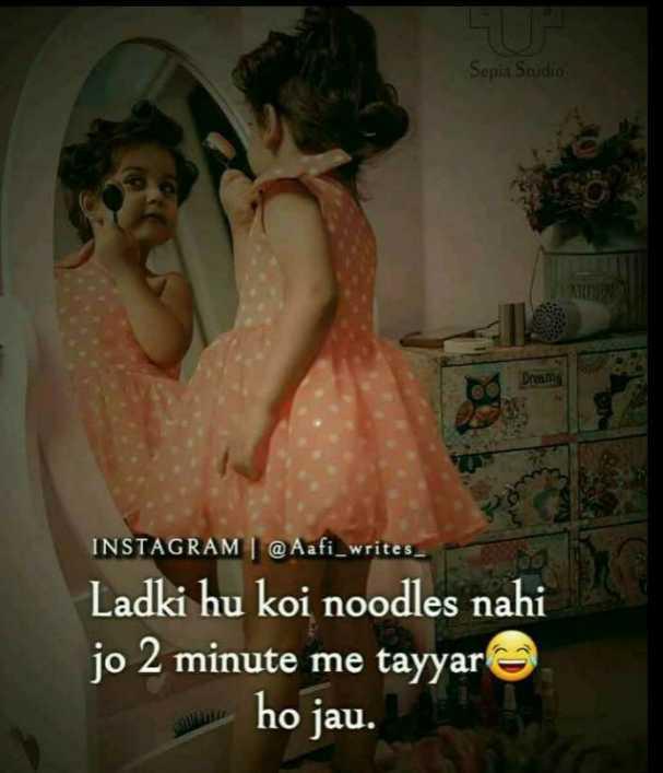 🤷♀️गर्ल्स गैंग - Sepia Studio Dress INSTAGRAM @ Aafi _ writes Ladki hu koi noodles nahi jo 2 minute me tayyar ho jau . - ShareChat